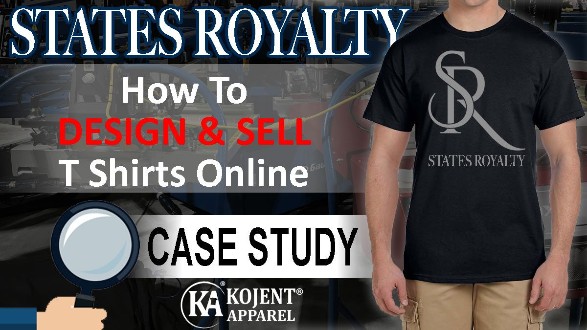 Design And Sell T Shirts Online Kojent Apparel Case Study
