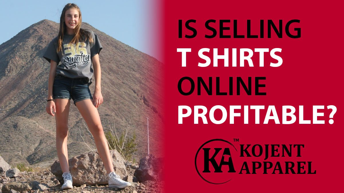 Is Selling T Shirts Online Profitable Kojent Apparel