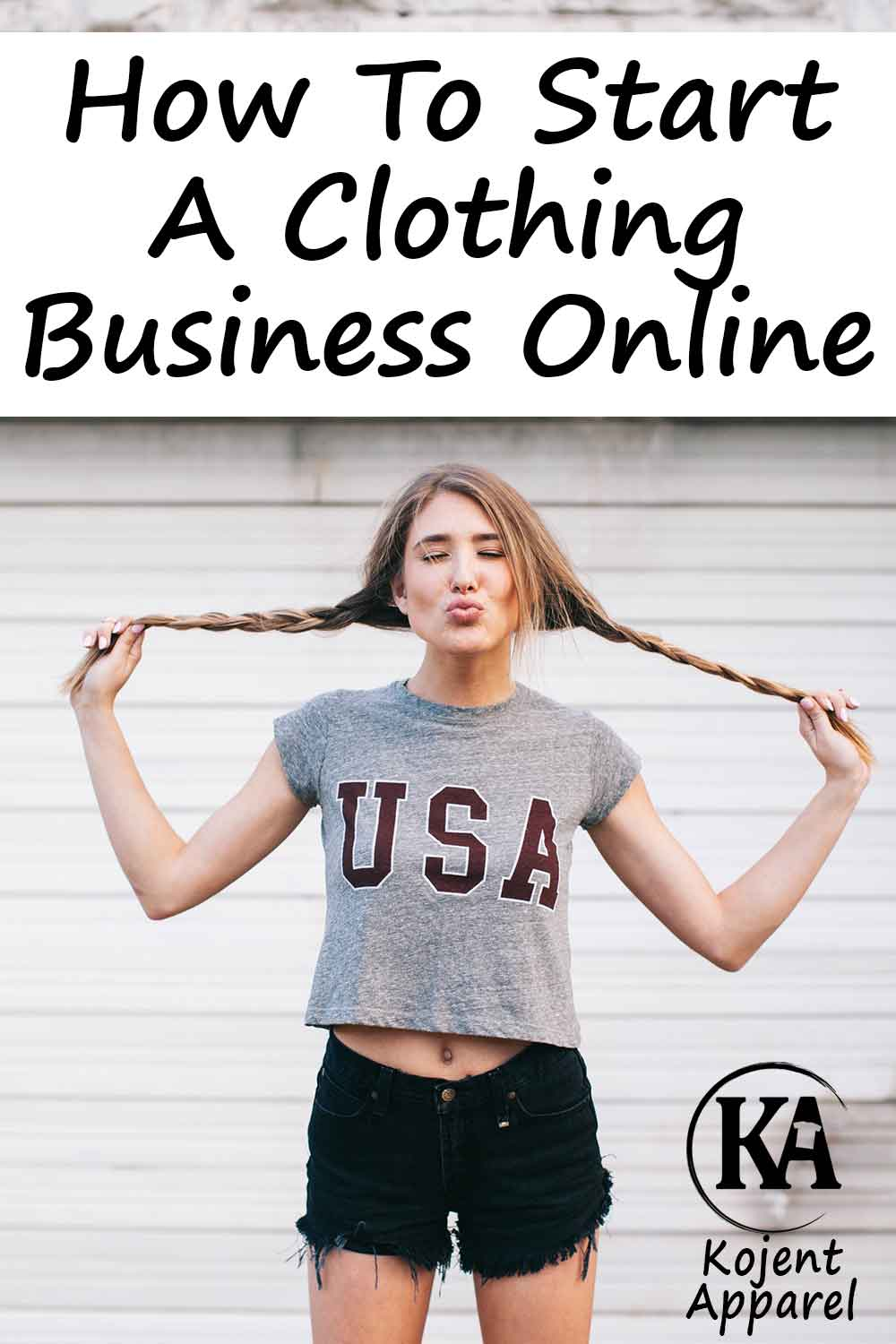 How To Start A Clothing Business Online - Kojent Apparel